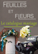 Catalogues et collections Feuilles et Fleurs : Le catalogue Mariage
