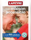 Catalogues & collections Lapeyre Luisant : Le guide de la maison accessible 2015