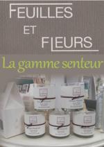 Catalogues et collections Feuilles et Fleurs : Venez découvrir notre gamme senteur