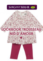 Catalogues et collections Sergent Major : Lookbook layette Nid d'amour