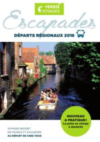 Catalogues et collections Verdié Voyages Paris 16 : Escapades, départs régionaux 2018