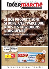 Prospectus Intermarché Super : Si nos produits sont si bons, c'est parce que nous les fabriquons nous-mêmes