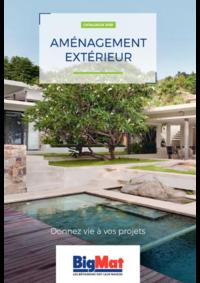 Prospectus BigMat VAL DE REUIL : Aménagement extérieur. Donnez vie à vos projets