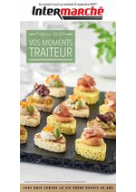 Prospectus Intermarché Super : VOS MOMENTS TRAITEUR PRINTEMPS - ÉTÉ 2019